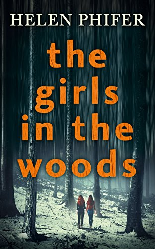 The Girls In The Woods (The Annie Graham series, Book 5) by [Phifer, Helen]