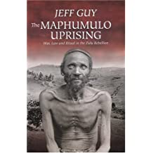 The Maphumulo Uprising: War, Law and Ritual in the Zulu Rebellion