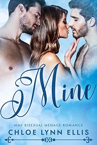Mine: MMF Bisexual Menage Romance (English Edition) par  Chloe Lynn Ellis
