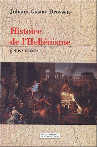 Histoire de l'hellénisme : 2 volumes
