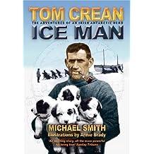Tom Crean - Ice Man: The Adventures of an Irish Antarctic Hero