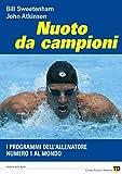Nuoto da campioni. I programmi dell'allenatore numero 1 al mondo