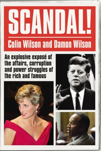 Scandal!: An Explosive Exposé of the Affairs, Corruption and Power Struggles of the Rich and Famous (English Edition) -