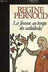 La Femme Au Temps Des Cathedrales par Pernoud