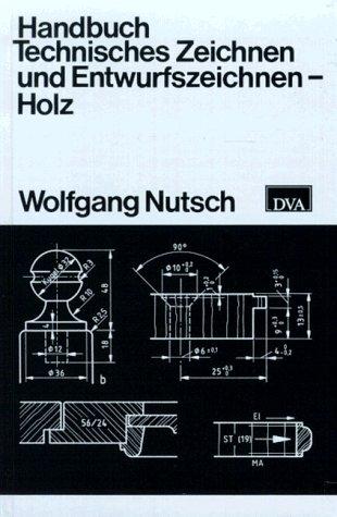Handbuch Technisches Zeichnen und Entwurfszeichnen, Holz