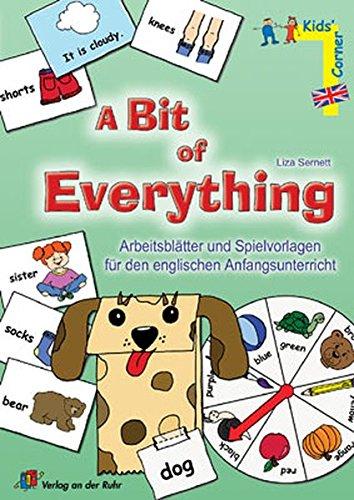A Bit of Everything: Arbeitsblätter und Spielvorlagen für den englischen Anfangsunterricht (Kids' corner) (Französisch-bits)