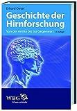 Geschichte der Hirnforschung: Von der Antike bis zur Gegenwart - Erhard Oeser