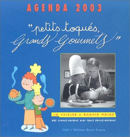 Agenda 2003 :Petit toqués, grands gourmets