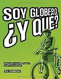 Soy globero, ¿y qué?: Anécdotas, historias, puertos, rutas y mucho más... (Tapa blanda)