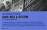Scarica Libro Dark web bitcoin La nuova era della rete (PDF,EPUB,MOBI) Online Italiano Gratis