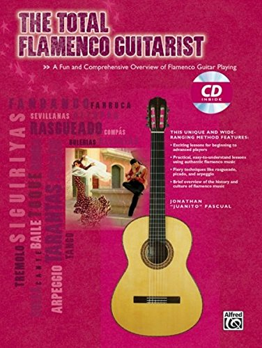 The Total Flamenco Guitarist: A Fun and Comprehensive Overview of Flamenco Guitar Playing (Book/CD) (The Total Guitarist)