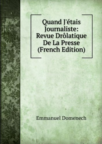 quand-jactais-journaliste-revue-drazlatique-de-la-presse-french-edition