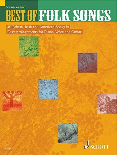 Best of Folk Songs: 40 britische, irische und amerikanische Lieder in leichter Bearbeitung. Klavier, Gesang und Gitarre. Spielpartitur. (Schott Best Of)