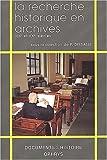 La recherche historique en archives XIXe et XXe siècles, de 1789 à nos jours