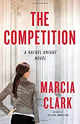 The Competition (A Rachel Knight Novel) by Marcia Clark (2014-07-08)