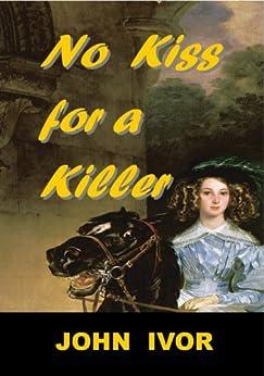 No Kiss For A Killer by [Ivor, John]