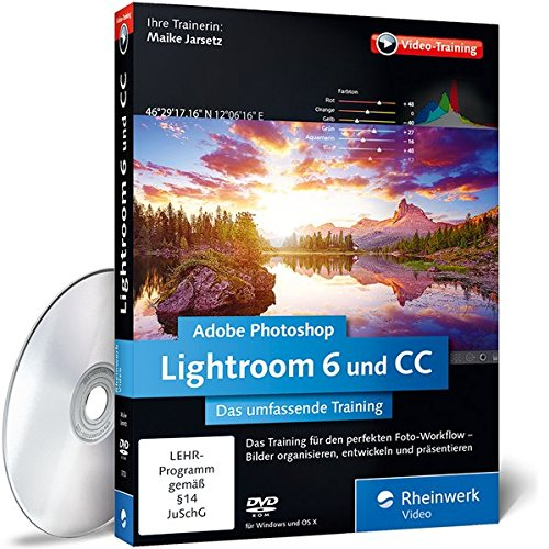 Adobe Photoshop Lightroom 6 und CC: Das umfassende Training (Adobe Photoshop Lightroom 6)