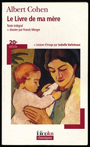 Le livre de ma mère : Texte intégral + Dossier (Par Franck Merger) + Lecture d'image (Par Isabelle Varloteaux)