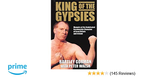 King Of The Gypsies Amazoncouk Bartley Gorman Peter Walsh 8601404558283 Books