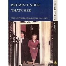 Britain under Thatcher (Seminar Studies In History)