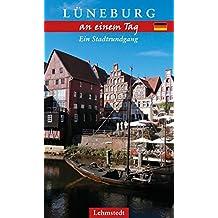 Lüneburg an einem Tag: Ein Stadtrundgang