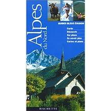 Guide Bleu Évasion : Alpes du Nord : Haute-Savoie - Savoie - Isère