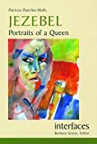 Jezebel: Portraits of a Queen (Interfaces) by Patricia Dutcher-Walls (2004-07-29)