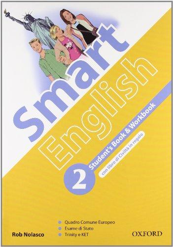 Smart english. Student's book-Workbook-Culture book. Per la Scuola media. Con CD Audio. Con CD-ROM. Con espansione online: 2