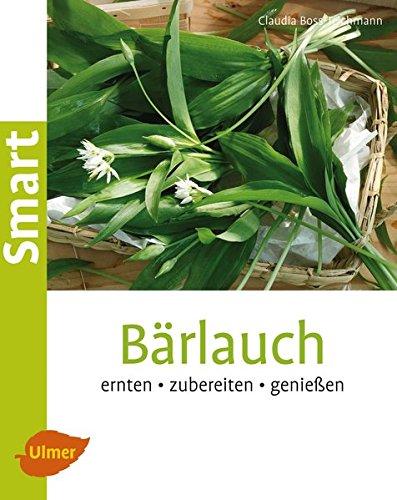 Bärlauch: Ernten, zubereiten, genießen