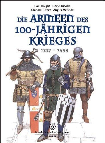 Die Armeen des 100-jŠhrigen Krieges (1337-1453) ( 28. MŠrz 2013 )