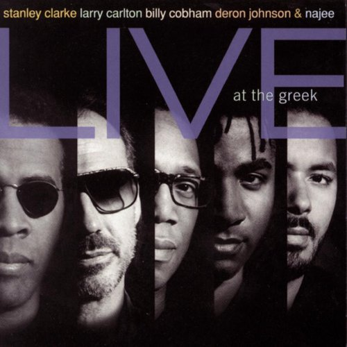 Stanley Clarke, Larry Carlton, Billy Cobham, Deron Johnson & Najee Live At The Greek by Stanley Clarke (1994-07-12) (Stanley Greek Clarke-live At The)