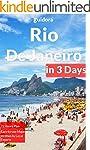 Rio De Janeiro in 3 Days: A 72 Hours...