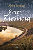 Roter Riesling: Ein Krimi von der Mosel (Marlene Roth & Claudio Manera)