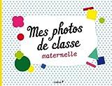 Mes photos de classe, maternelle