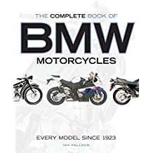 The Complete Book of BMW Motorcycles: Every Model Since 1923 (Complete Book Series)