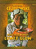 Wojciech Cejrowski - Boso przez swiat Lowcy glow