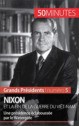 nixon-et-la-fin-de-la-guerre-du-viet-nam-une-presidence-eclaboussee-par-le-watergate-grands-presiden