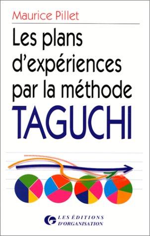 Les Plans d'expériences pour la méthode TAGUCHI par Maurice Pillet