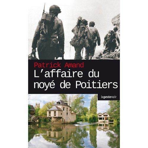 L'affaire du noye de Poitiers