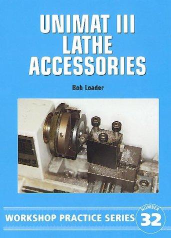 Unimat III Lathe Accessories (Workshop Practice) por Bob Loader