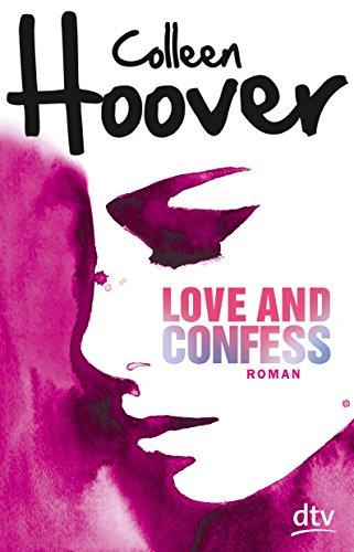 Buchseite und Rezensionen zu 'Love and Confess: Roman (dtv junior)' von Colleen Hoover