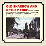 Old Sharrow And Nether Edge: In Photographs