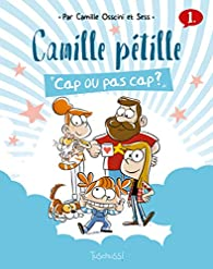 Camille pétille, tome 1 par Camille Osscini