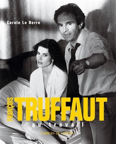 Franois Truffaut au travail