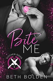 Bite Me (Kitchen Gods Book 1) (English Edition) van [Bolden, Beth]