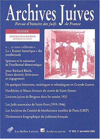 Archives juives n°36/2: Intellectuels juifs (I). Le Savoir et la Cité. par André Kaspi, Perrine Simon-Nahum, Vincent Duclert, Michel Trebitsch