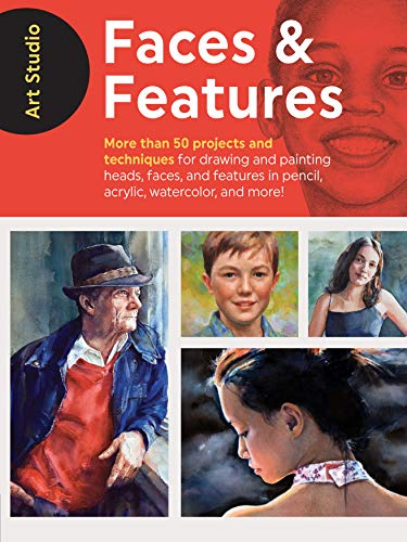 Art Studio: Faces & Features:More than 50 projects and techniques for drawing and painting heads, faces, and features in pencil, acrylic, watercolor, and more! (English Edition) (Lip-malerei)