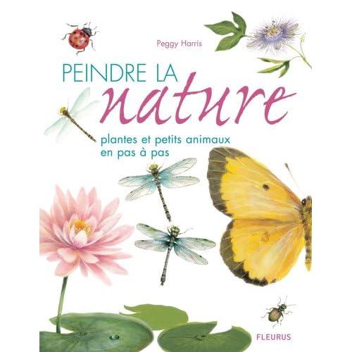 Peindre la nature : Plantes et petits animaux en pas à pas