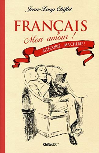 Français mon amour T01 Allégorie... Ma chérie ! !
