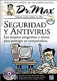Seguridad Y Antivirus:Los Mejores Programas Y Trucos Para Proteger Su Computadora (Dr.Max Bibloteca Total De La Computacion)